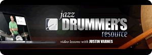 Jazz Drummer's Resource - Justin Varnes