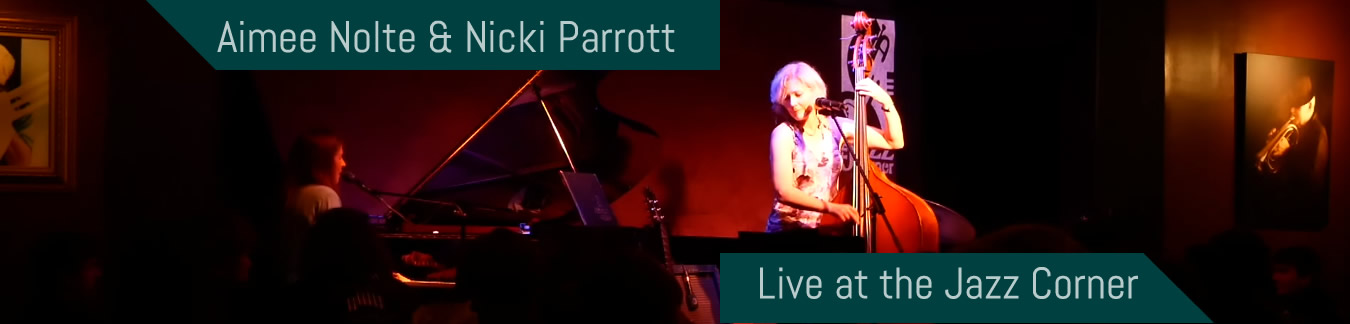 Aimee Nolte & Nicki Parrott Live at the Jazz Corner