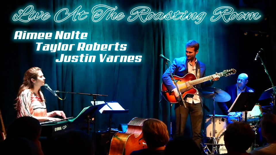 Aimee Nolte Live At The Roasting Room (With Taylor Roberts And Justin Varnes)