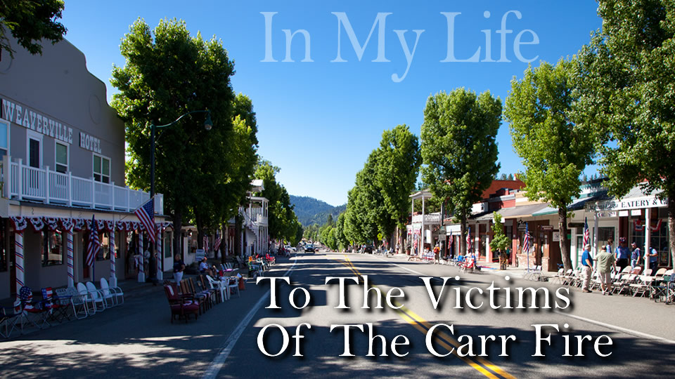 In My Life (To The Victims Of The Carr Fire)