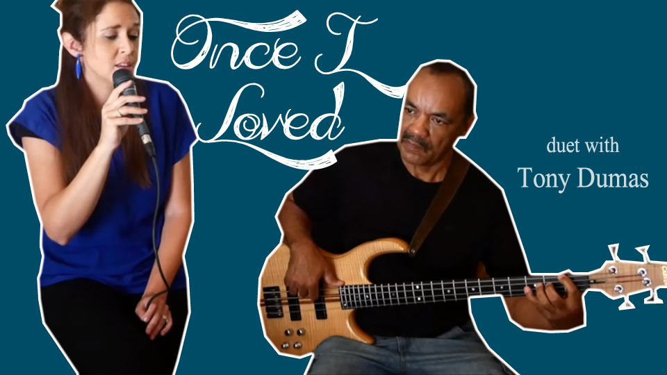 Once I Loved (duet with Tony Dumas)