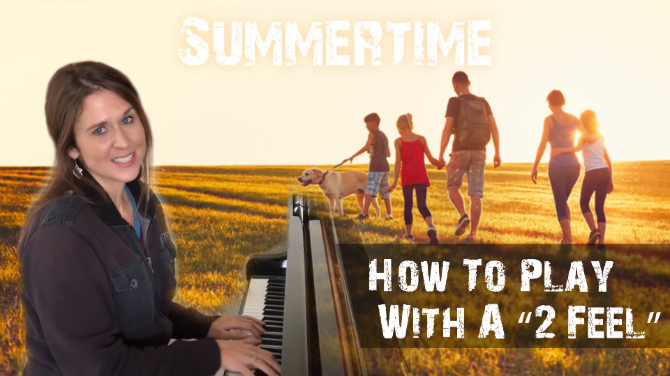 "Summertime: How To Play With A ""2 Feel"""