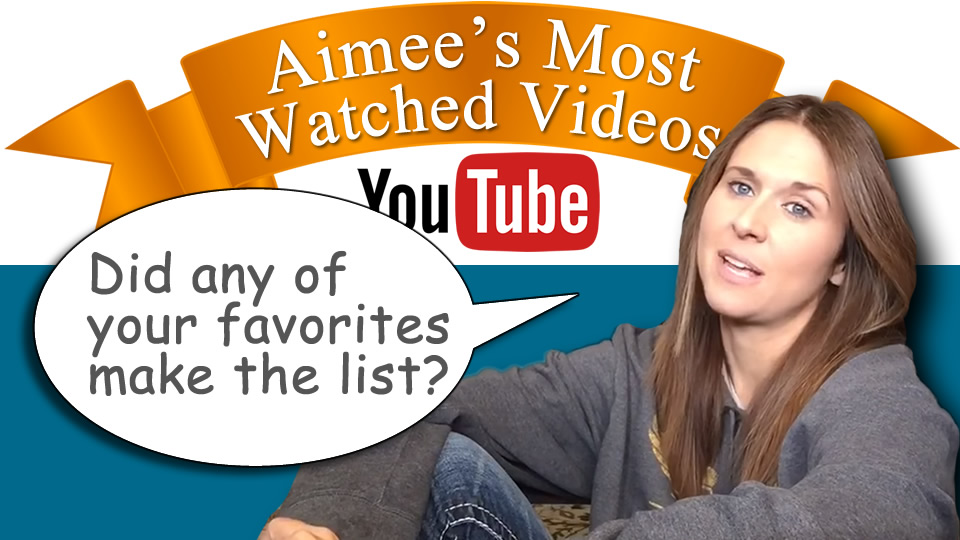 Aimee's Most Watched Videos