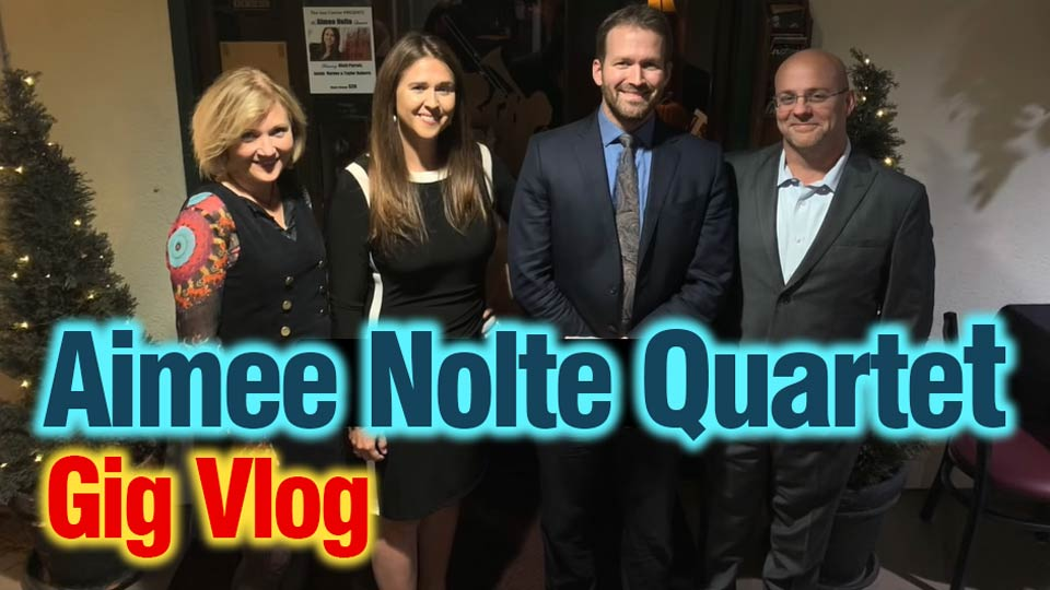 Gig Vlog - Aimee Nolte Quartet (with Nicki Parrott)