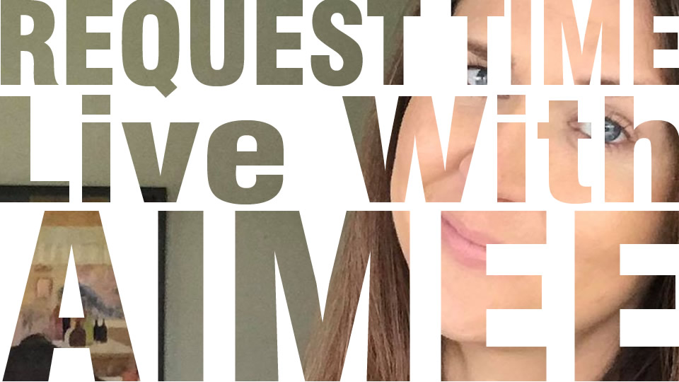 Request Time - Live With Aimee