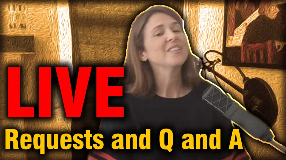 LIVE Requests and Q and A