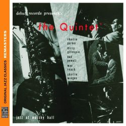 Charlie Parker Dizzy Gillespie: The Quintet: Jazz At Massey Hall Remastered