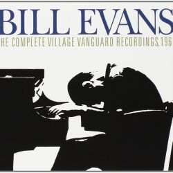 Bill Evans: The Complete Village Vanguard Recordings