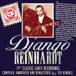 Django Reinhardt: The Classic Early Recordings