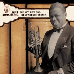 Louis Armstrong: The Best of the Hot 5s and Hot 7s