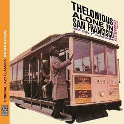 Thelonious Monk: Alone in San Francisco