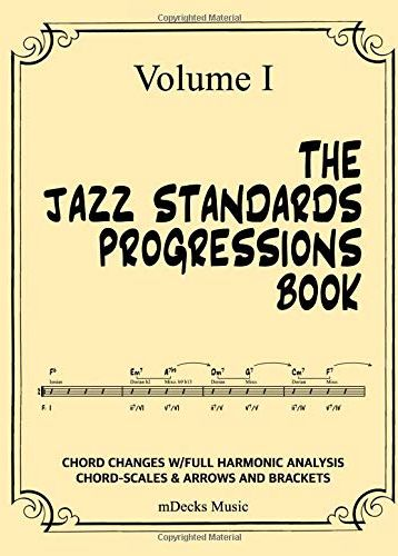 The Jazz Standards Progressions Book Vol. I