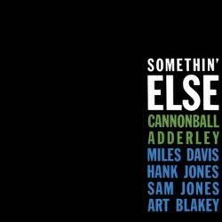Cannonball Adderley: Something Else