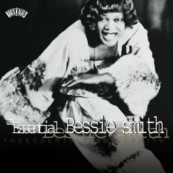 Bessie Smith: The Essential Bessie Smith