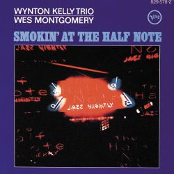 Wynton Kelly, Wes Montgomery: Somkin' at the Half Note